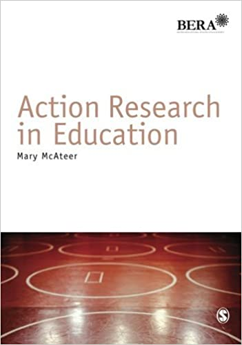 Action Research in Education (BERA/SAGE Research Methods in Education) by McAteer Mary (2013-04-05)