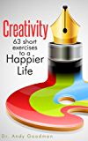 Creativity, 63 short exercises to a Happier Life