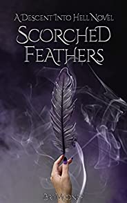 Scorched Feathers: Descent into Hell Book One (English Edition)