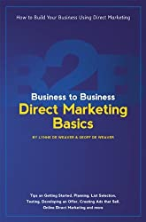 Business to Business Direct Marketing Basics