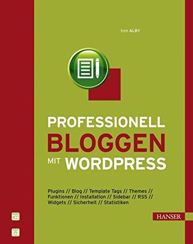 Professionell bloggen mit WordPress Gebundenes Buch – 3. April 2008 Tom Alby 3446413545 Datenkommunikation Mailboxen