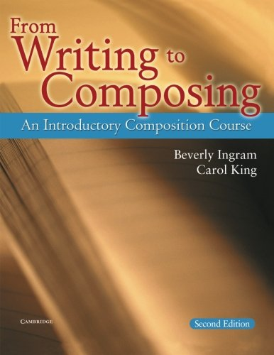From Writing to Composing: An Introductory Composition Course by Brand: Cambridge University Press