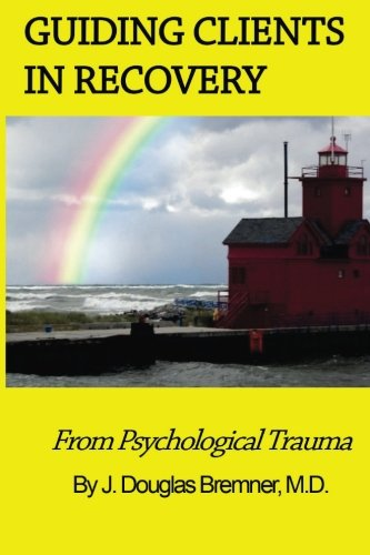 Guiding Clients in Recovery from Psychological Trauma