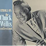 Stroll On: Chuck Willis Collection