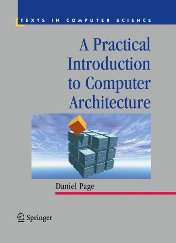 A Practical Introduction to Computer Architecture (Texts in Computer Science) by Brand: Springer London