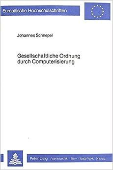Gesellschaftliche Ordnung Durch Computerisierung (Europaeische Hochschulschriften / European University Studie)