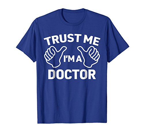 Trust Me, I'm a doctor shirt funny doctor t-shirt ()