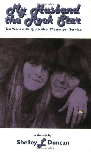 (My Husband the Rock Star: Ten Years with Quicksilver Messenger Service: A Memoir)