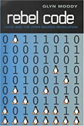 Rebel Code:[The Inside Story of Linux and the Open Source Revolution]