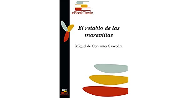 Amazon.com: El retablo de las maravillas (Anotado) (Spanish ...