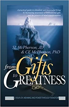 From Gifts to Greatness: Maximizing Your Joy, Meaning and Power Through Transformation by Sharron L. McPherson J.D. (2010-06-01)