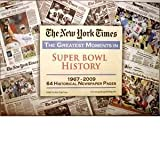 The New York Times - Greatest Moments in Super Bowl History, New York Times, 1934653004
