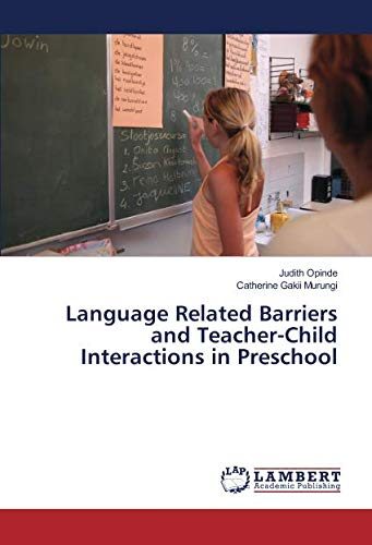 Language Related Barriers and Teacher-Child Interactions in Preschool by LAP LAMBERT Academic Publishing