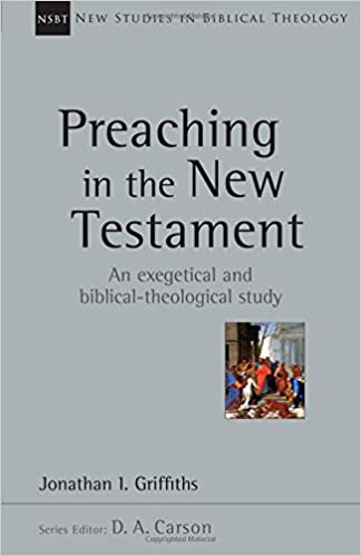 Preaching in the New Testament (New Studies in Biblical Theology