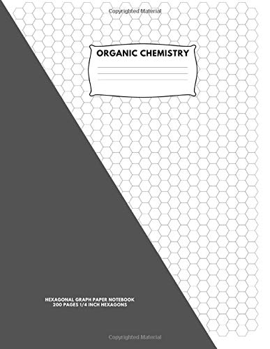 "Organic Chemistry: Hexagonal Graph Paper Notebook: 200 pages, 1/4 Inch Hexagons:8.5"" x 11"" Inches"