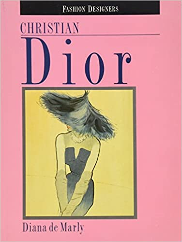 Christian Dior Fashion Designers De Marly Diana 9780841912786 Amazon Com Books