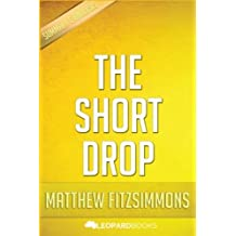 The Short Drop: by Matthew FitzSimmons | Unofficial & Independent Summary & Analysis by Leopard Books (2015-12-26)