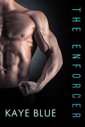 The Enforcer (Men Who Thrill Book 1) by [Blue, Kaye]