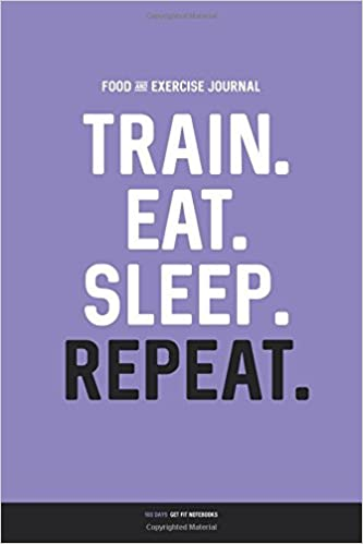 food and exercise journal train eat sleep repeat daily food