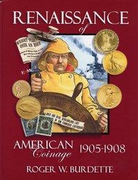Renaissance of American Coinage 1905-1908 pdf