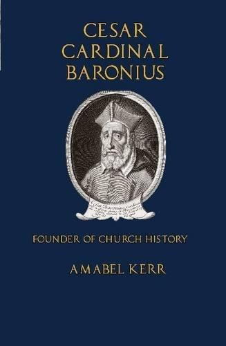 Download Cesar Cardinal Baronius: Founder of Church History PDF