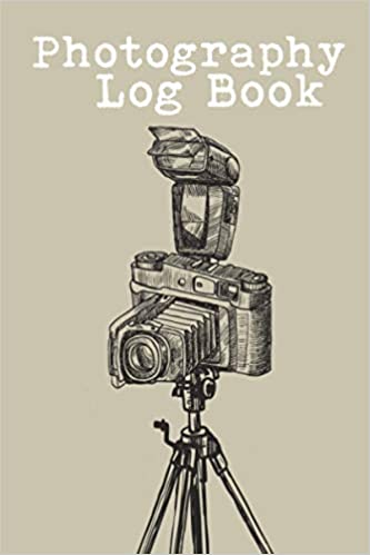 Photography Log Book Log The Settings Of All Your Photo Shoots Journals Exocet 9798692144782 Amazon Com Books