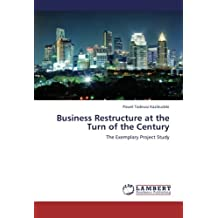 Business Restructure at the Turn of the Century: The Exemplary Project Study