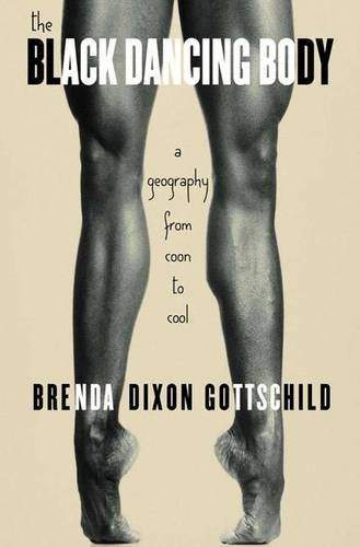 The Black Dancing Body: A Geography from Coon to Cool by Brenda Dixon Gottschild (2003-10-06) by Palgrave Macmillan