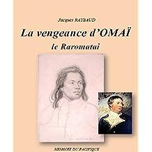 La vengeance d'Omaï, le Raromatai.: Tome 1 : Tobias Furneaux (La vengeance d'Omaï.) (French Edition)