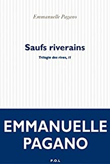 Trilogie des rives 02 : Saufs riverains