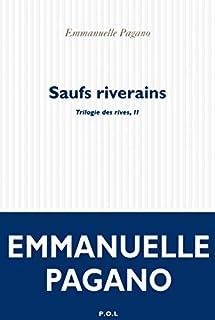 Trilogie des rives 02 : Saufs riverains, Pagano, Emmanuelle