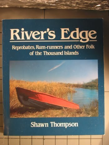 River Runners Edge (River's Edge : Reprobates, Rum-Runners and Other Folk of the Thousand Islands)