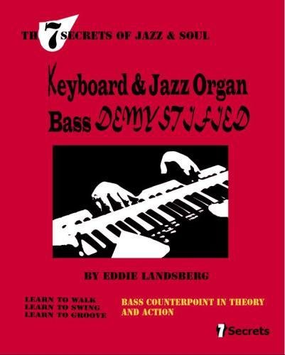 Keyboard and Jazz Organ Bass Demystified (The 7 Secrets of Jazz and Soul)