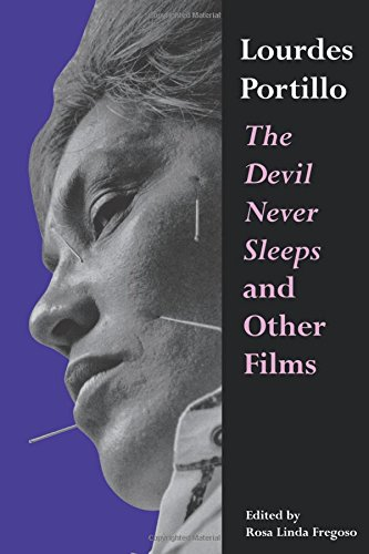 Lourdes Portillo: The Devil Never Sleeps  and Other Films (Chicana Matters) (Chicano Cinema)