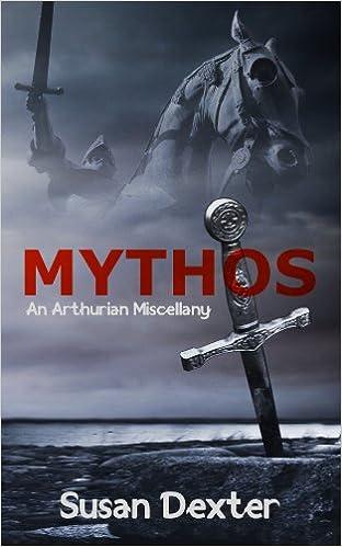 Mythos: An Arthurian Miscellany