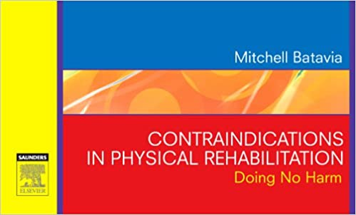 contraindications in physical rehabilitation doing no harm