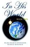 img - for In His World Book Two book / textbook / text book