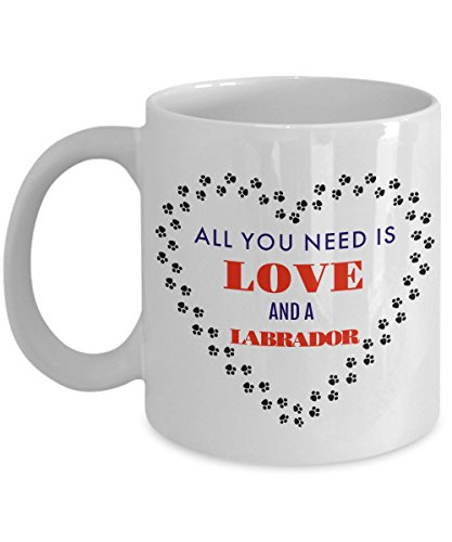Ideas Costume Clifford (Funny Dog Coffee Mug - All You Need is Love And A Labrador Dog- Novelty 11oz Ceramic Coffee Mug or Tea Cup - Unique Gift Idea For Everyone Love)
