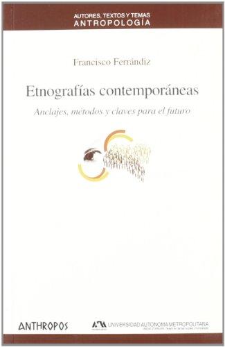 etnografas-contemporneas-anclajes-mtodos-y-claves-para-el-futuro-spanish-edition