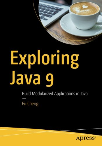 Download Exploring Java 9: Build Modularized Applications in Java ebook