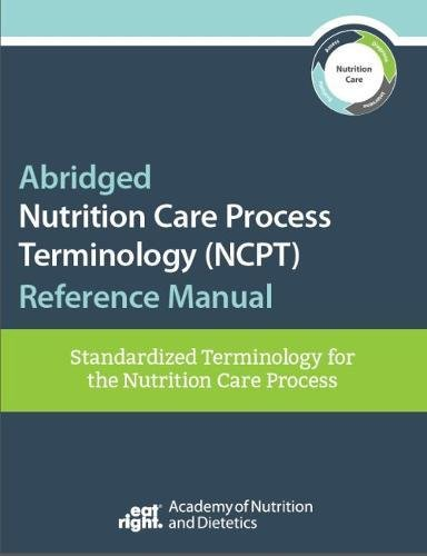 Abridged Nutrition Care Process Terminology (NCPT) Reference