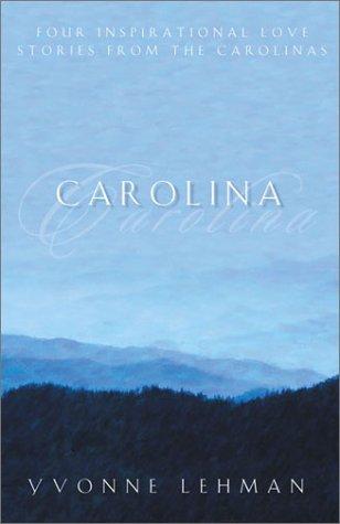 Carolina: Mountain Man, Smoky Mountain Sunrise, Call of the Mountain, Whiter Than Snow (Inspirational Romance Collections)