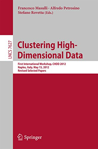 Clustering High--Dimensional Data: First International Workshop, CHDD 2012, Naples, Italy, May 15, 2012, Revised Selected Papers (Lecture Notes in Computer - In Shops Naples