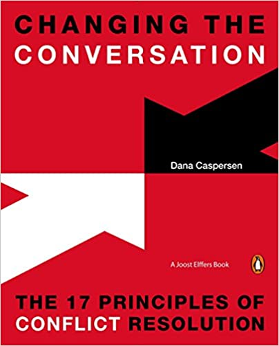 The 17 Principles of Conflict Resolution Changing the Conversation
