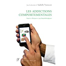 Les addictions comportementales: Aspects cliniques et psychopathologiques (French Edition)