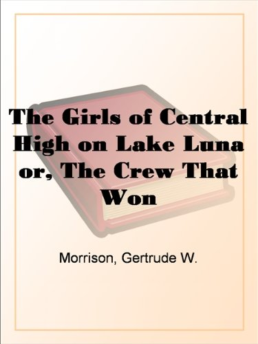 The Girls of Central High on Lake Luna or, The Crew That - Domain Stores In