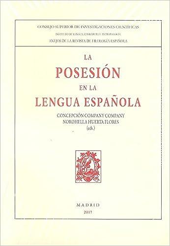 La posesión en la lengua Española: 105 Anejos Revista de Filología ...