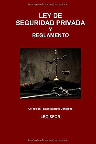 Descargar Libro Ley De Seguridad Privada Y Reglamento: Edición 2016 Legisfor