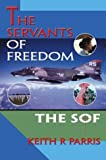 The Servants of Freedom, Keith Parris, 0595765890