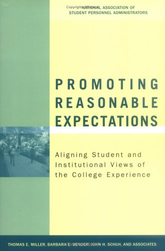 Promoting Reasonable Expectations: Aligning Student and Institutional Views of the College Experience